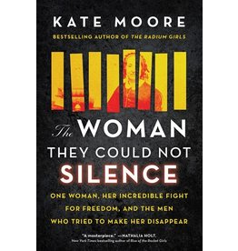 Books The Woman They Could Not Silence : One Woman, Her Incredible Fight for Freedom, and the Men Who Tried to Make Her Disappear  by Kate Moore (Pre-Order)