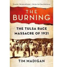 Books The Burning : The Tulsa Race Massacre of 1921 by Tim Madigan