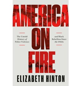 Books America On Fire: The Untold History of Police Violence and Black Rebellion Since the 1960's by Elizabeth Hinton
