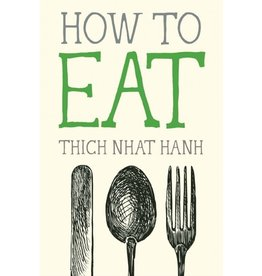 Books How to Eat by Thich Nhat Hanh (sourceathome)