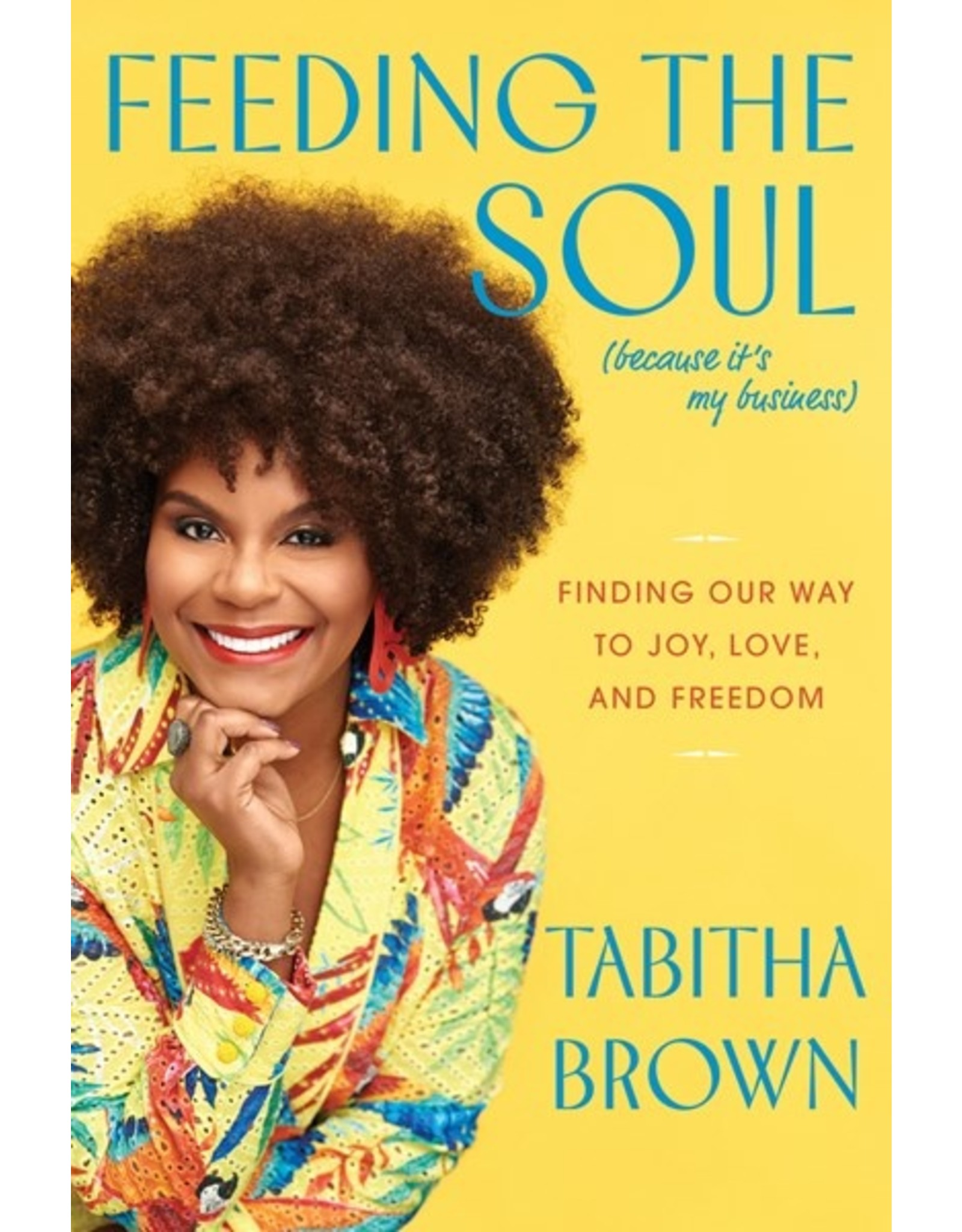 Books Feeding the Soul (Because It's My Business) : Finding Our Way to Joy, Love, and Freedom  by Tabitha Brown (Signed Copies) (Pre-Order)
