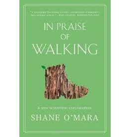Books In Praise of Walking : A New Scientific Exploration by Shane O'Mara