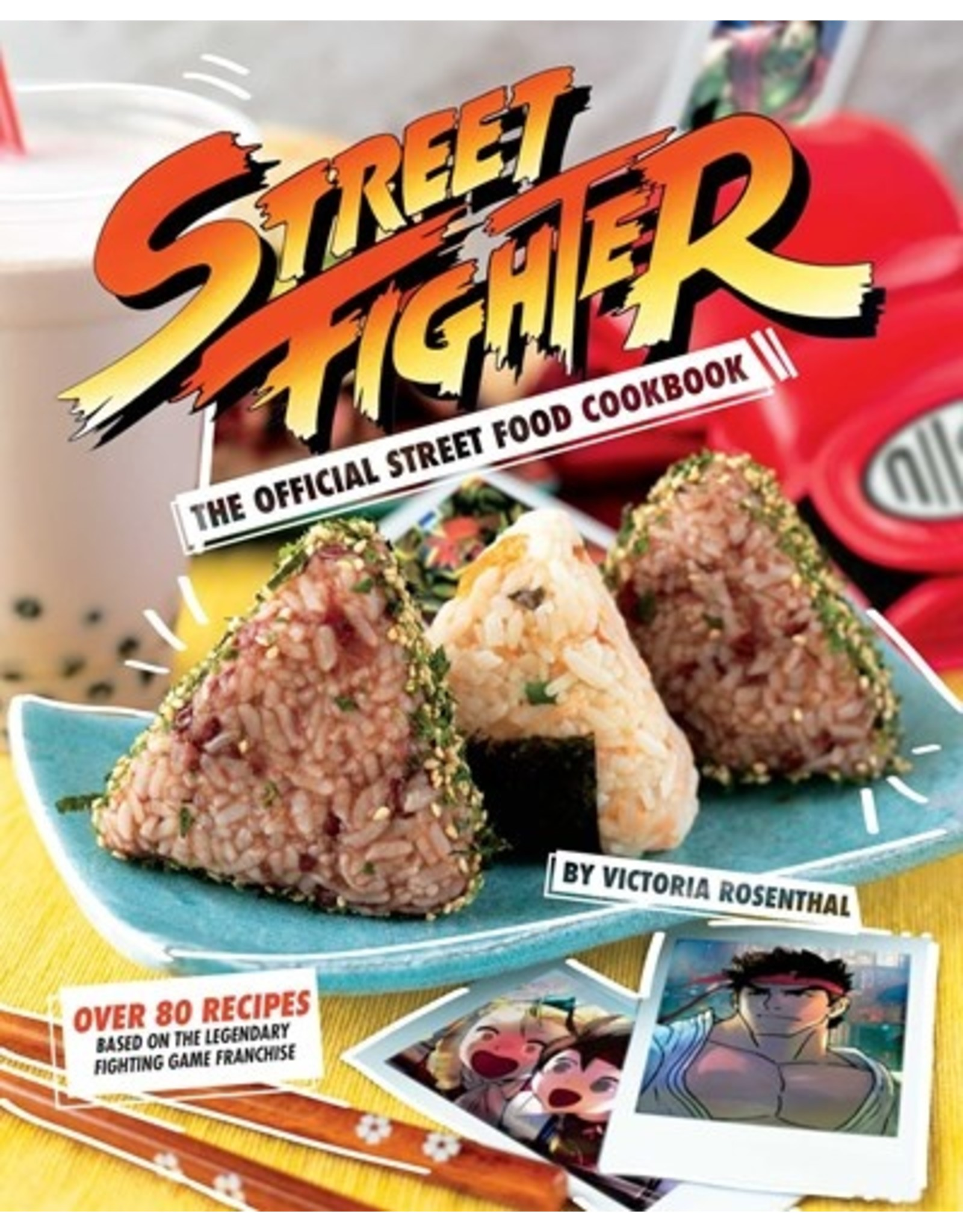 Books Street Fighter: The Official Street Food Cookbook by Victoria Rosenthal