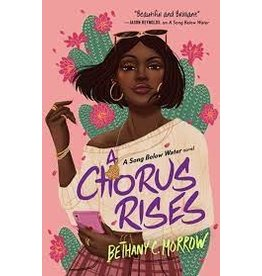 Books A Chorus Rises : A Song Below Water Novel by Bethany C. Morrow