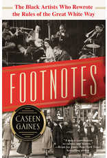 Books Footnotes: The Black Artists Who Rewrote the Rules of the Great White Way by Caseen Gaines