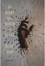 Books At Night All Blood Is Black : A Novel by  David Diop, Anna Moschovakis (Translated by)