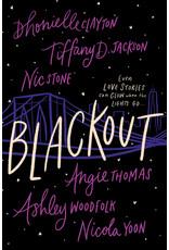 Books Blackout by  Dhonielle Clayton, Tiffany D. Jackson, Nic Stone, Angie Thomas , Ashley Woodfolk and Nicola Yoon  (Pre-Order)