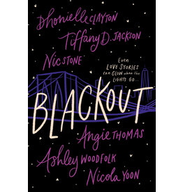 Books Blackout by  Dhonielle Clayton, Tiffany D. Jackson, Nic Stone, Angie Thomas , Ashley Woodfolk and Nicola Yoon