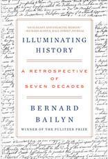 Books Illuminationg History: A Retrospective of Seven Decades by Bernard Bailyn