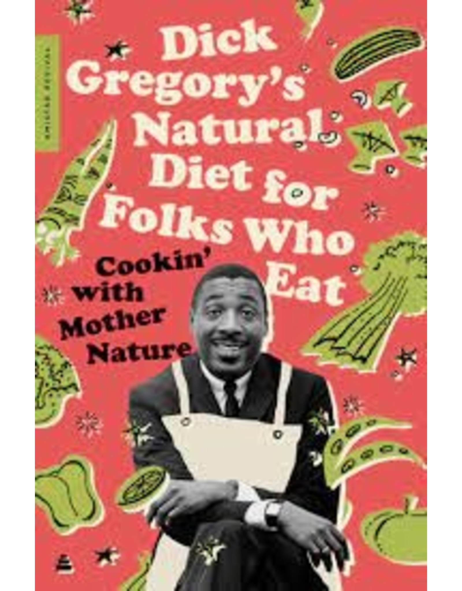 Books Dick Gregory's Natural Diet for Folks Who Eat: Cooking with Mother Nature