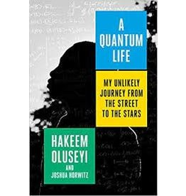 Books A Quantum Life : My Unlikely Journey from the Street to the Stars by Hakeem Oluseyi,& Joshua Horwitz