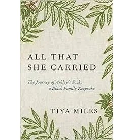Books All That She Carried: The Journey of Ashley's Sack, a Black Family Keepsake  by Tiya Miles