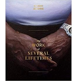 Books The Work of Several Lifetimes by Mario Moore (Booksigning July 3rd)