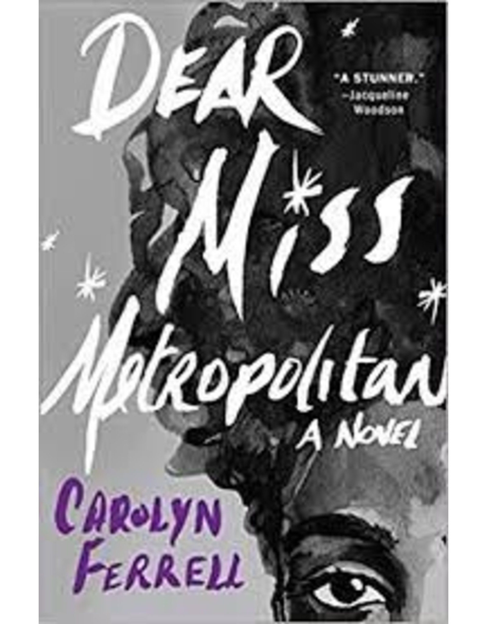 Books Dear Miss Metropolitan : A Novel by Carolyn Ferrell