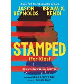 Books Stamped (For Kids) : Racism, Antiracism, and You  Jason Reynolds, Ibram X. Kendi, Sonja Cherry-Paul (Justice is the Pointe) (Holiday Catalog 21)