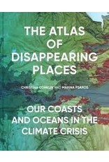 Books The Atlas of Disappearing Places: Our Coasts and Oceans in the Climate Crisis by Christina Conklin and Marina Psaros