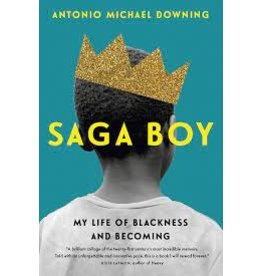 Books Saga Boy : My Life of Blackness and Becoming by  Antonio Michael Downing (Pre-Order) (Event 9/14)