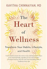 Books The Heart of Wellness : Transform Your Habits, Lifestyle, and Health (2nd Edition)  Kavitha Chinnaiyan