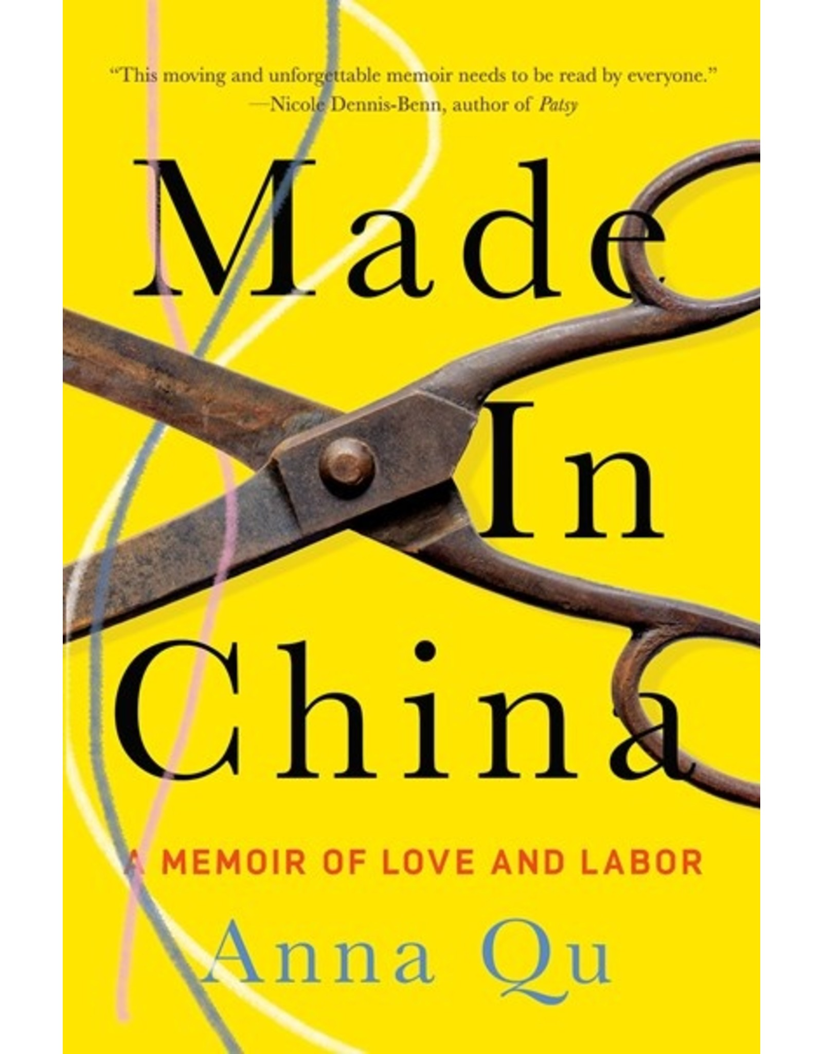 Books Made in China : A Memoir of Love and Labor by Anna Qu