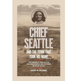 Books Cheif Seattle and the Town that Took His Name by David M. Buerge