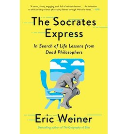Books The Socrates Express: In Search of Life Lessons From Dead Philosophers by Eric Weiner