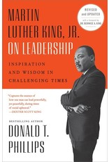Books Martin Luther King Jr. On Leadership: Inspiration and Wisdom in Challenging Times by Donald T. Phillips