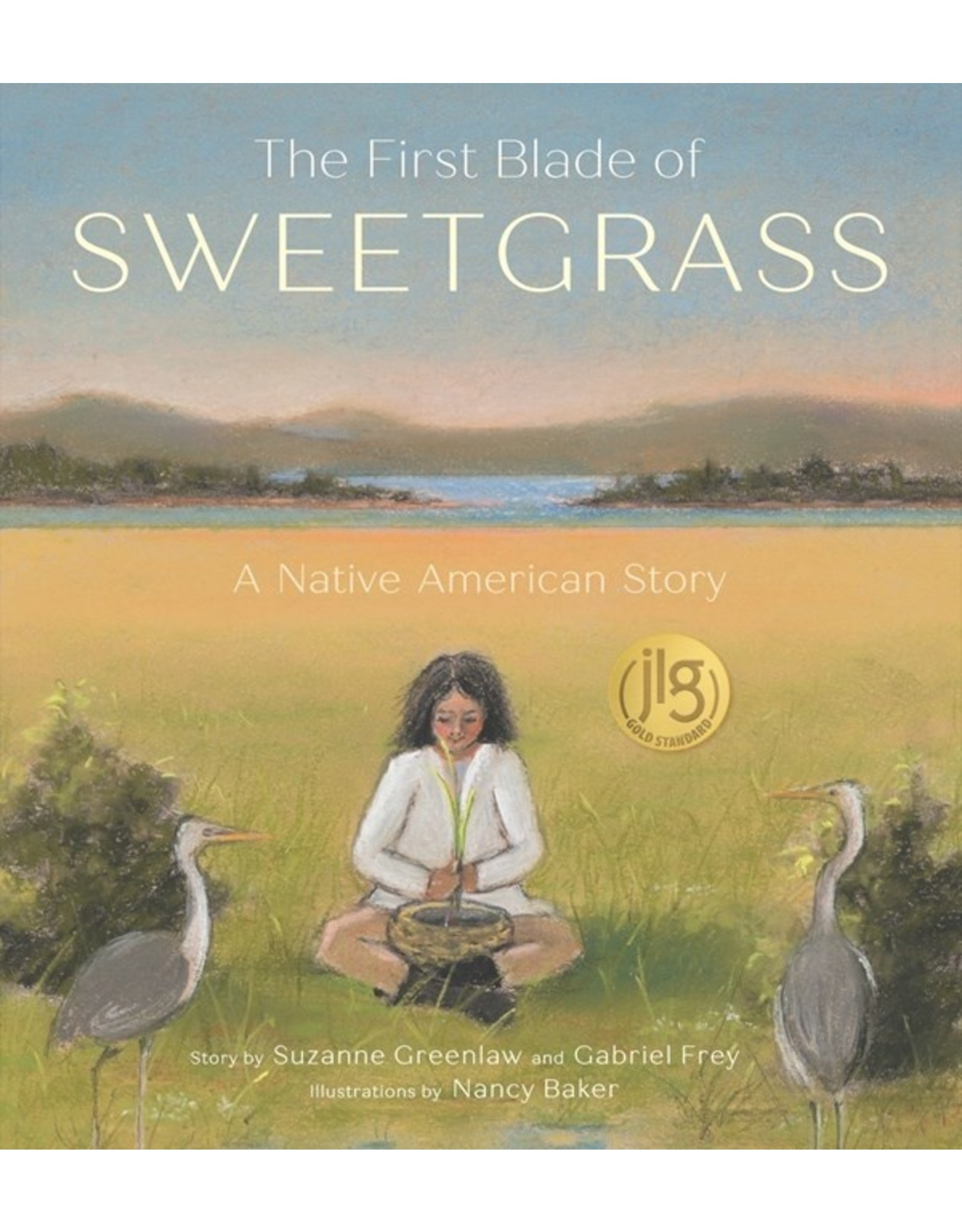 Books The First Blade of Sweetgrass: A Native American Story   story by Suzanne Greenlaw and Gabriel Frey