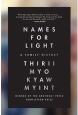 Books Names for Light: A Family History by THIRII MYO KYAW MYINT ( Graywolf Press Non Fiction Prize)