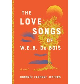 Books The Love Songs of W.E.B. DuBois: A Novel by Honoree Fanonne Jeffers (Signed Copies)