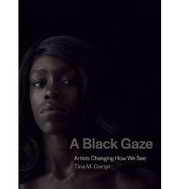 Books Black Gaze: Artists Changing How We See by Tina M. Campt
