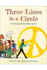 Books Three Lines in a Circle : The Exciting Life of the Peace Symbol by Michael G. Long Illustrated by Carlos Velez