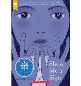 Books Show Me a Sign (Scholastic Gold) by   Ann Clare LeZotte (DRLC Book Club)