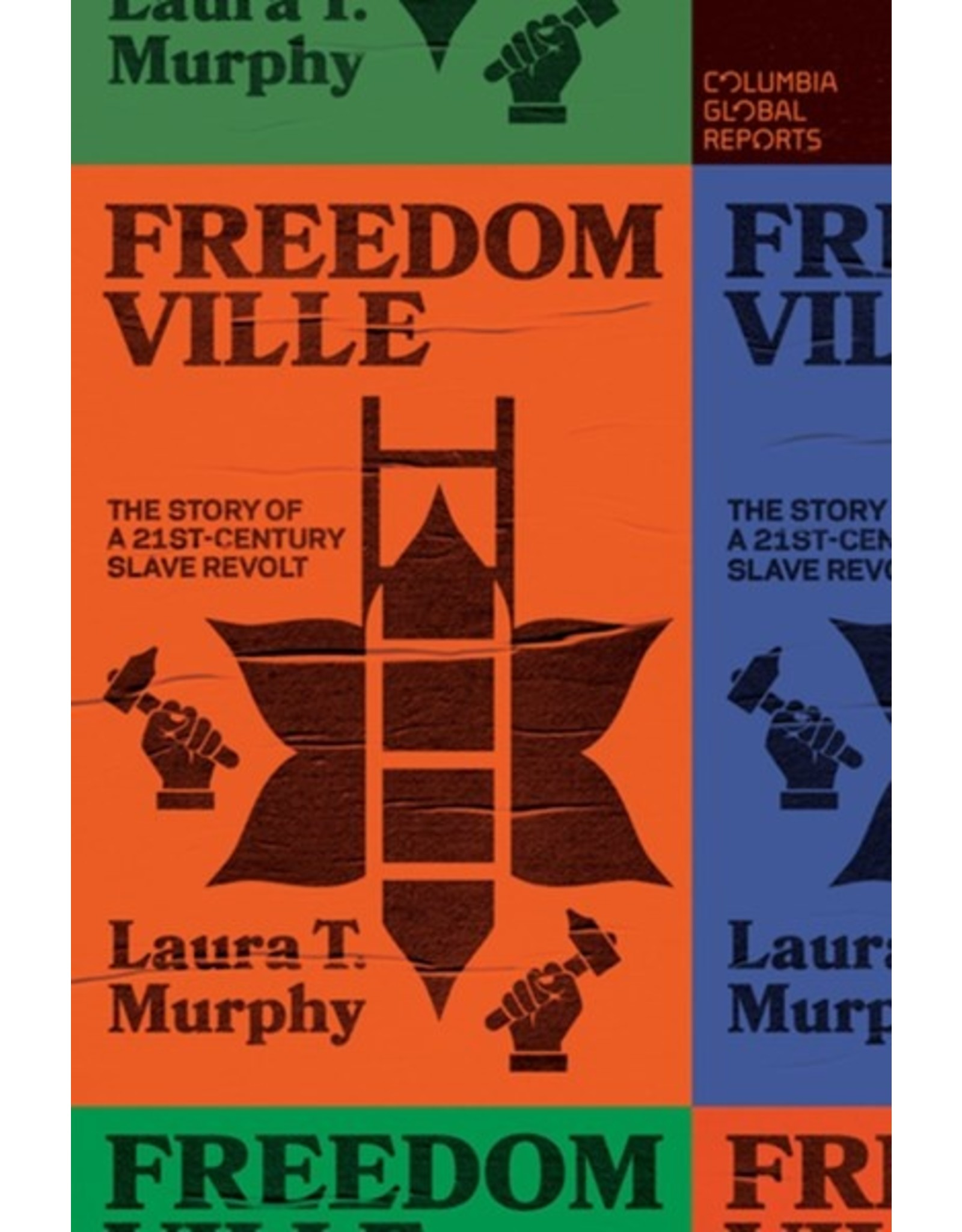 Books Freedomville : The Story of A 21 Century Slave Revolt by Laura T. Murphy