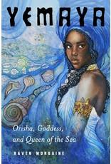 Books Yemaya : Orisha, Goddess, and Queen of the Sea by Raven Morgaine