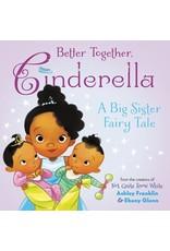 Books Better Together, Cinderella: A Big Sister Fairy Tale  by Ashley Franklin and Ebony Glenn