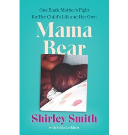 Books Mama Bear: One Black Mother's Fight for Her Child's Life and Her Own by Shirley Smith