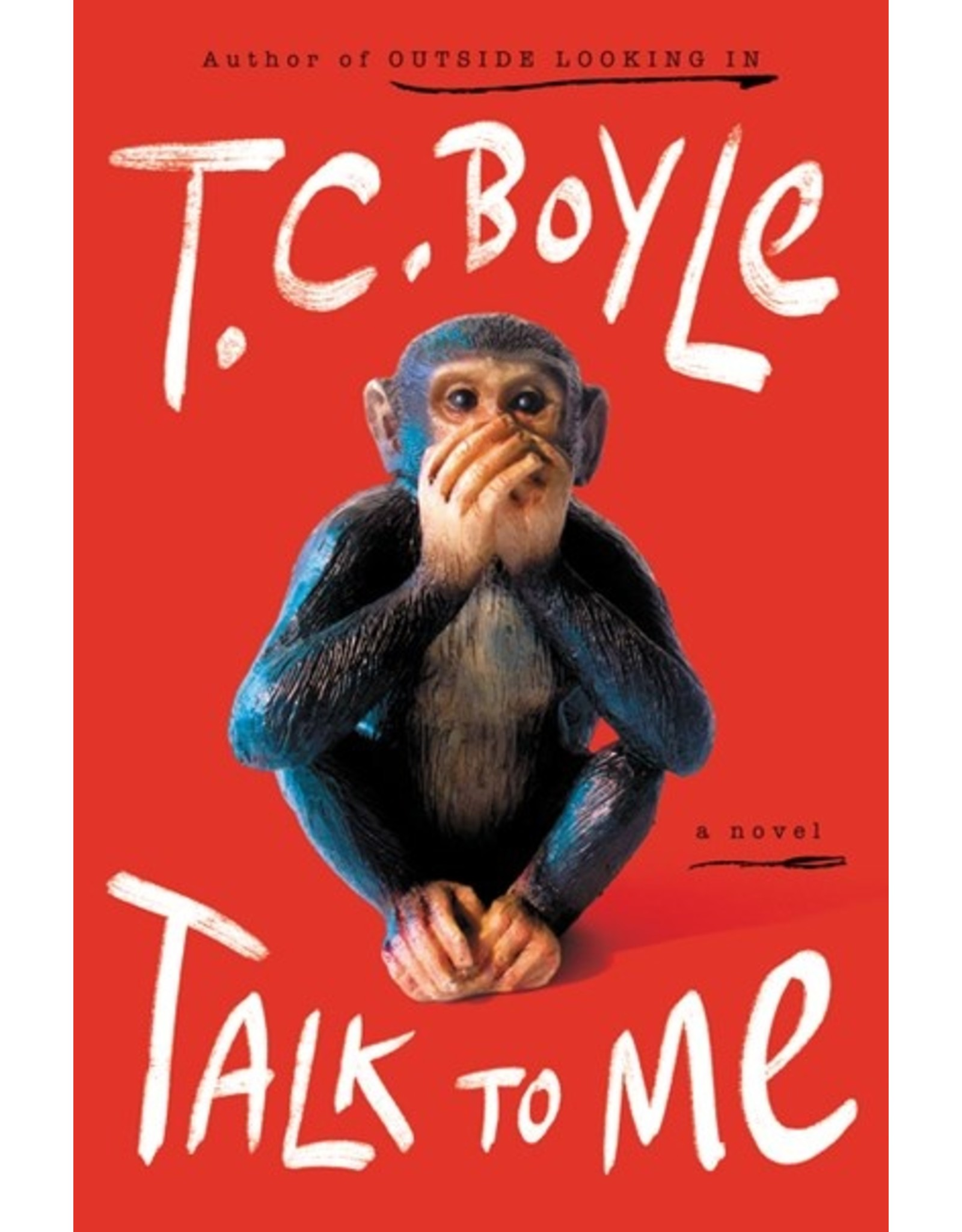 Books Talk to Me : A Novel by T. C. Boyle