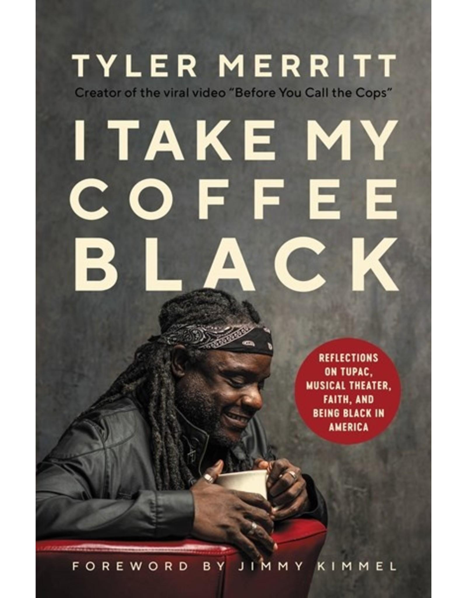 Books I Take My Coffee Black by  Tyler Merritt