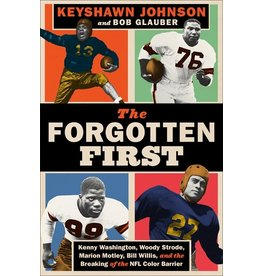 Books The Forgotten First: Kenny Washington, Woody Strode, Marion Motley and Bill Willis, and the Breaking of the NFL Color Barrier by Keshawn Johnson and Bob Glauber