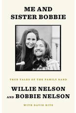 Books Me and Sister Bobbie: True Tales of the Family Band by Willie Nelson and Bobbie Nelson
