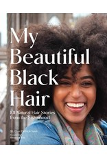 Books My Beautiful Black Hair: 101 Natural Hair Stories from the Sisterhood by St. Clair Detrick-Jules