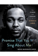 Books Promise That You Will Sing About Me: The Power and Poetry of Kendrick Lamar