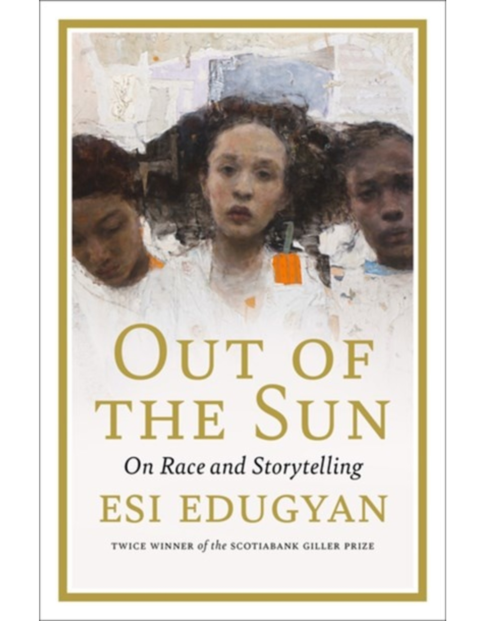 Books Out of the Sun: On Race and Storytelling by Esi Edugyan