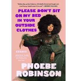 Books Please Don't Sit on my Bed in Your Outside Clothes by Phoebe Robinson