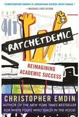 Books Ratchetdemic: Reimagining Academic Success by Christopher Emdim