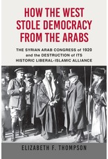 Books How the West Stole Democracy From the Arabs by Elizabeth F. Thompson