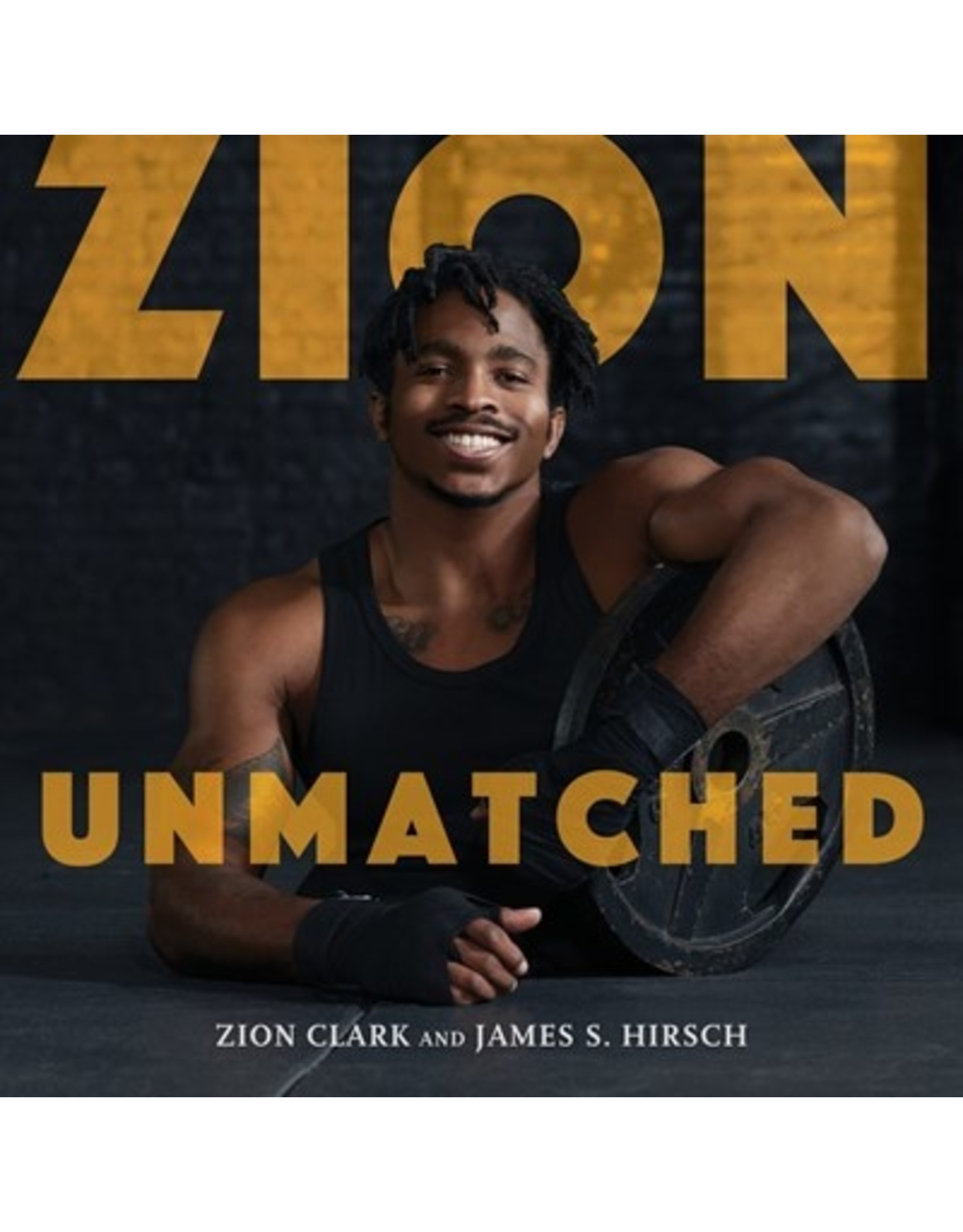 Books Zion : Unmatched by Zion Clark and James S. Hirsch