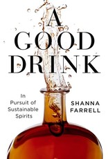 Books A Good Drink: In Pursuit of Sustainable Spirits by Shanna Farrell (Holiday Catalog 21 )