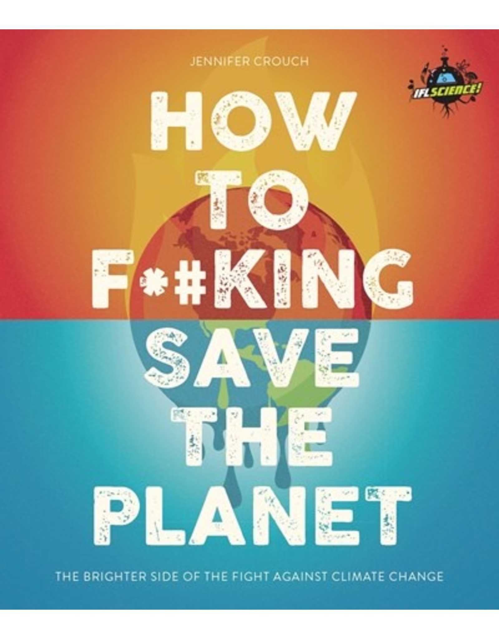 Books How to F*#king Save the Planet by Jennifer Crouch