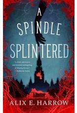 Books A Spindle Splintered by Alix E. Harrow ( Holiday Catalog 21)